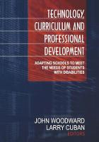 Technology, Curriculum, and Professional Development: Adapting Schools to Meet the Needs of Students With Disabilities (Paperback)