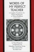 The Words of My Perfect Teacher: A Complete Translation of a Classic Introduction to Tibetan Buddhism - International Sacred Literature Trust S. (Paperback)
