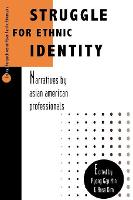 Struggle for Ethnic Identity: Narratives by Asian American Professionals - Critical Perspectives on Asian Pacific Americans (Paperback)