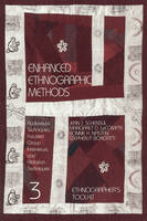 Enhanced Ethnographic Methods: Audiovisual Techniques, Focused Group Interviews, and Elicitation - Ethnographer's Toolkit v. 3 (Paperback)