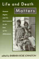 Life and Death Matters: Human Rights and the Environment at the End of the Millennium (Paperback)