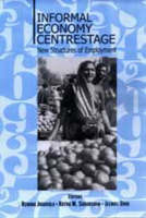 Informal Economy Centrestage: New Structures of Employment (Hardback)