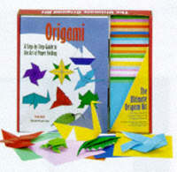 The Ultimate Origami Kit: A Step-by-step Guide to the Art of Paper Folding (Hardback)