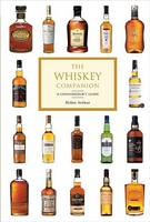 The Whiskey Companion: A Connoisseur's Guide to the World's Finest Whiskies (Paperback)