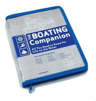 The Boating Companion: All You Need to Know for Life on the Water (Paperback)