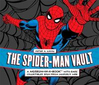 The Spider-Man Vault: A Museum-in-a-Book with Rare Collectibles Spun from Marvel's Web (Hardback)