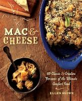 Mac & Cheese: More than 80 Classic and Creative Versions of the Ultimate Comfort Food (Paperback)