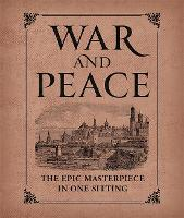 War and Peace: The Epic Masterpiece in One Sitting (Hardback)