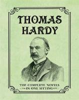 Thomas Hardy: The Complete Novels in One Sitting (Hardback)