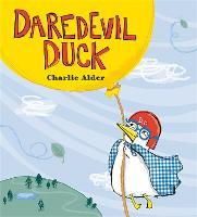 Daredevil Duck (Hardback)