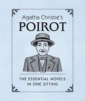 Agatha Christie's Poirot: The Essential Novels in One Sitting (Hardback)