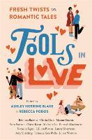 Fools In Love: Fresh Twists on Romantic Tales (Hardback)