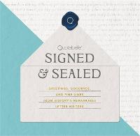 Signed & Sealed: Greetings, Goodbyes, and Fine Lines from History's Remarkable Letter Writers (Hardback)