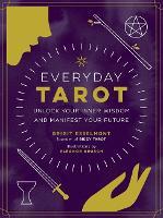 Everyday Tarot: Unlock Inner Wisdom and Manifest Your Future (Paperback)