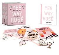 Yes Way Rose Mini Kit: With Wine Charms, Drink Stirrers, and Recipes for a Good Time