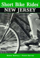Short Bike Rides in New Jersey: Rides for the Casual Cyclist - Short Bike Rides Series (Paperback)