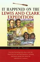 It Happened on the Lewis and Clark Expedition - It Happened in Series (Paperback)
