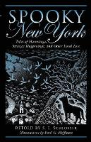 Spooky New York: Tales Of Hauntings, Strange Happenings, And Other Local Lore - Spooky (Paperback)