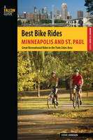 Best Bike Rides Minneapolis and St. Paul: Great Recreational Rides In The Twin Cities Area - Best Bike Rides Series (Paperback)