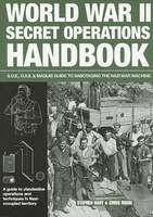 World War II Secret Operations Handbook: S.O.E., O.S.S. & Maquis Guide to Sabotaging the Nazi War Machine (Paperback)