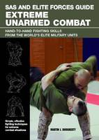 SAS and Elite Forces Guide Extreme Unarmed Combat: Hand-To-Hand Fighting Skills from the World's Elite Military Units (Paperback)