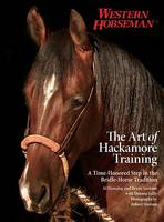 Art of Hackamore Training: A Time-Honored Step in the Bridle-Horse Tradition (Paperback)