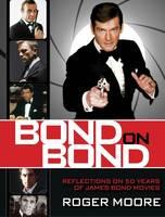 Bond on Bond: Reflections on 50 Years of James Bond Movies (Hardback)