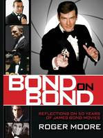Bond on Bond: Reflections on 50 Years of James Bond Movies (Paperback)