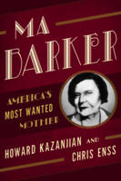 Ma Barker: America's Most Wanted Mother (Paperback)
