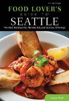 Food Lovers' Guide to (R) Seattle: The Best Restaurants, Markets & Local Culinary Offerings - Food Lovers' Series (Paperback)
