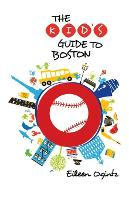 Kid's Guide to Boston - Kid's Guides Series (Paperback)