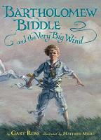 Bartholomew Biddle and the Very Big Wind (Hardback)