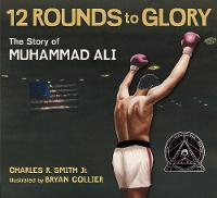 Twelve Rounds to Glory: The Story of Muhammad Ali (Paperback)