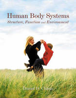Human Body Systems: Structure, Function and Environment (Paperback)