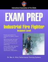 Exam Prep: Industrial Fire Fighter-Incipient Level (Paperback)