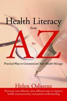 Health Literacy from A to Z: Practical Ways to Communicate Your Health Message (Paperback)
