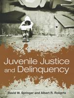 Juvenile Justice And Delinquency (Paperback)