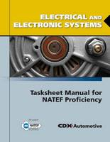 Electrical and Electronic Systems Tasksheet Manual for NATEF Proficiency (Paperback)