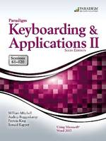 Paradigm Keyboarding and Applications II: Sessions 61-120 Using Microsoft Word 2013: Text and SNAP Online Lab (Spiral bound)