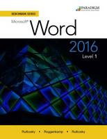 Benchmark Series: Microsoft (R) Word 2016 Level 1: Text - Benchmark (Paperback)