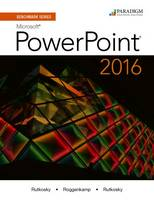 Benchmark Series: Microsoft (R) PowerPoint 2016: Text - Benchmark (Paperback)