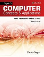 Seguin's Computer Concepts & Applications for Microsoft Office 365, 2019: Text (Paperback)