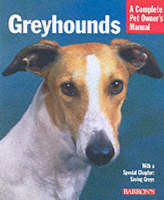 Greyhounds - Complete Pet Owner's Manual (Paperback)