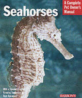 Seahorses - Complete Pet Owner's Manual (Paperback)