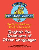 Painless Junior: English for Speakers of Other Languages - Barron's Painless Series (Paperback)