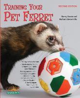 Training Your Pet Ferret - Training Your Pet Series (Paperback)
