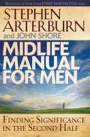 Midlife Manual for Men: Finding Significance in the Second Half - Life Transitions (Hardback)