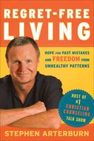 Regret Free Living: Tools for Building Strong, Healthy Relationships (Paperback)