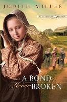 A Bond Never Broken - Daughters of Amana (Paperback)