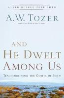 And He Dwelt Among Us: Teachings from the Gospel of John (Paperback)